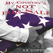 My Country's Not for Sale by R.W. Hampton