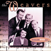 Best Of The Decca Years by The Weavers