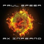 Ax Inferno by Paul Speer