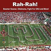 Rah-Rah! Boomer Sooner, Oklahoma, Fight for O.K.U. and More! by The Pride of Oklahoma
