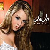 Too Little, Too Late by JoJo