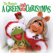 The Muppets: A Green And Red Christmas by The Muppets