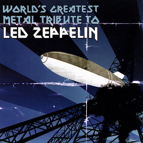 World's Greatest Metal Tribute To Led Zeppelin by Various Artists