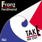 Take Me Out (Remixes) von Franz Ferdinand