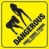 Dangerous by Ying Yang Twins