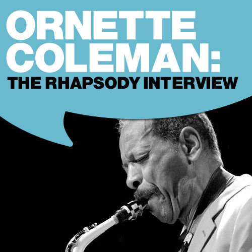 Ornette Coleman: The Rhapsody Interview by Ornette Coleman