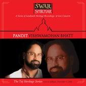 Swar Shikhar - The Taj Heritage Series: Live In Jodhpur November 2001 von Vishwa Mohan Bhatt