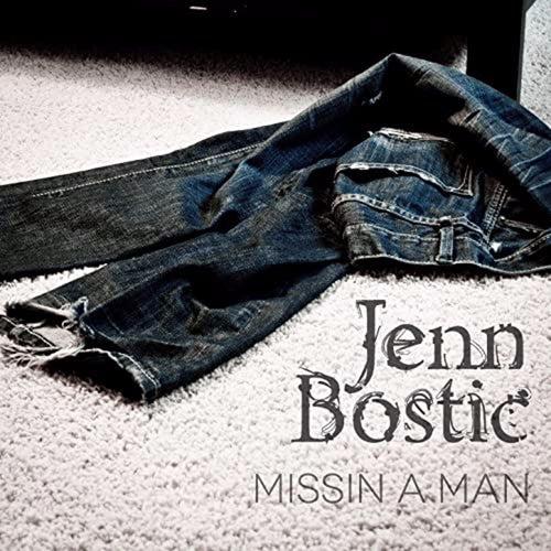 Missin' a Man - Single by Jenn Bostic