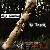 From Darkness to Light by Set for the Fall
