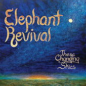 The Changing Skies by Elephant Revival