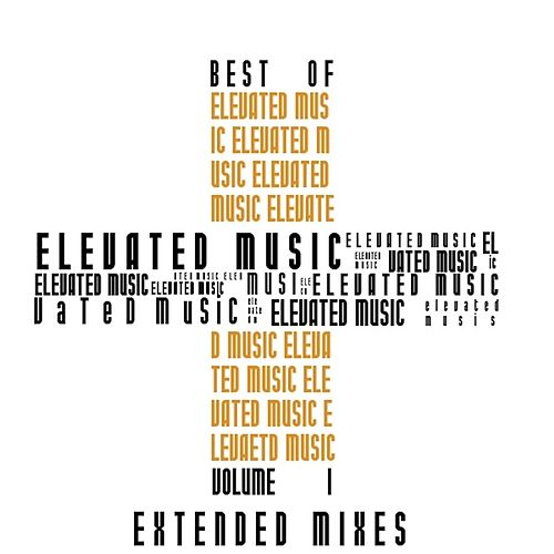 Best of Elevated Music, Vol. 1 (Extended Mixes) by Various Artists