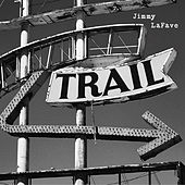 Trail Two by Jimmy LaFave
