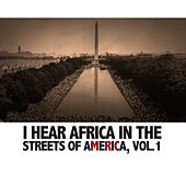 Africa Comes to the Streets of Amerca, Vol. 1 von Various Artists