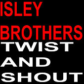 Twist and Shout von The Isley Brothers