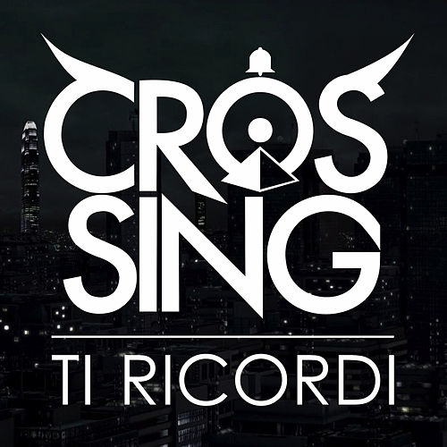 Ti ricordi by The Crossing