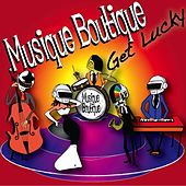 Get Lucky by Musique Boutique