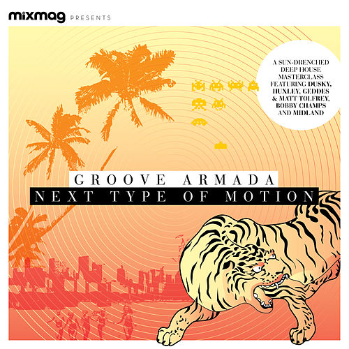 Mixmag Presents Groove Armada: Next Type of Motion by Various Artists