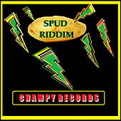 Champy Records Presents Spud Riddim by Various Artists