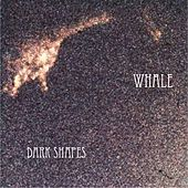 Dark Shapes by Whale