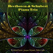 Beethoven & Schubert: Piano Trio by Alfred Cortot
