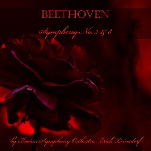 Beethoven: Symphonies Nos. 3 & 8 by Boston Symphony Orchestra