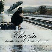 Chopin: Sonata No. 3 & Fantasy, Op. 49 by Claudio Arrau