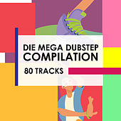 Die mega Dubstep Compilation - 80 Tracks by Various Artists