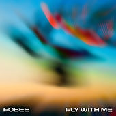 Fly With Me by FOBEE
