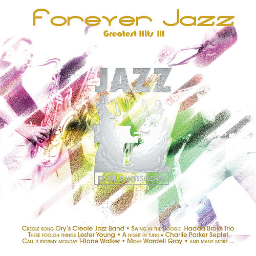 Jazz Platinum Series: Forever Jazz Greatest Hits, Vol. 3 by Various Artists