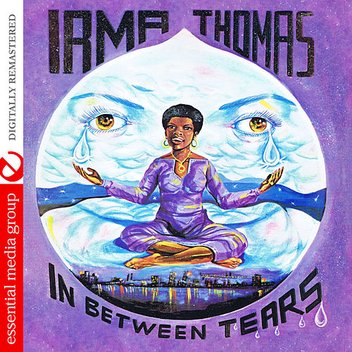 In Between Tears (Digitally Remastered) by Irma Thomas