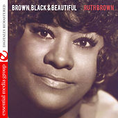 Brown, Black & Beautiful (Digitally Remastered) by Ruth Brown