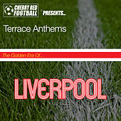 The Golden Era of Liverpool: Terrace Anthems by Various Artists