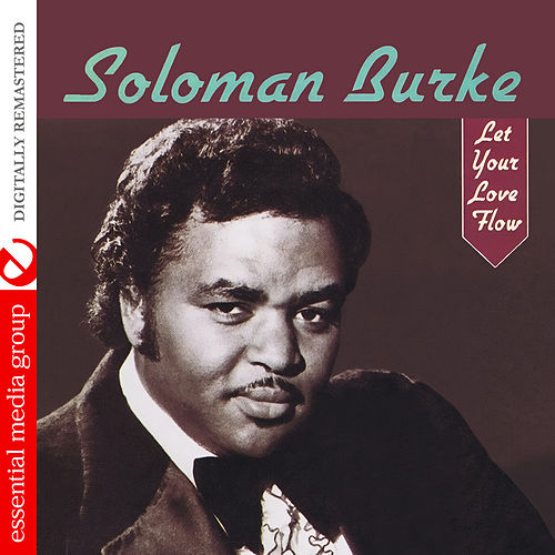 Let Your Love Flow (Digitally Remastered) by Solomon Burke