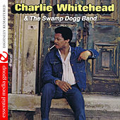Charlie Whitehead & The Swamp Dogg Band (Digitally Remastered) by Charlie Whitehead
