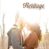Heritage by Bobby and Rachel Taylor