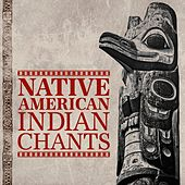 Native American Indian Chants by Various Artists