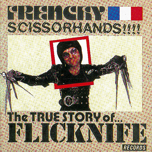 Frenchy Scissorhands (The Best Of Flicknife Records) by Various Artists
