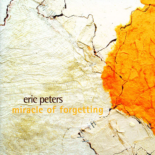 Miracle Of Forgetting by Eric Peters