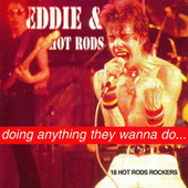 Doing Anything They Wanna Do... by Eddie and the Hot Rods