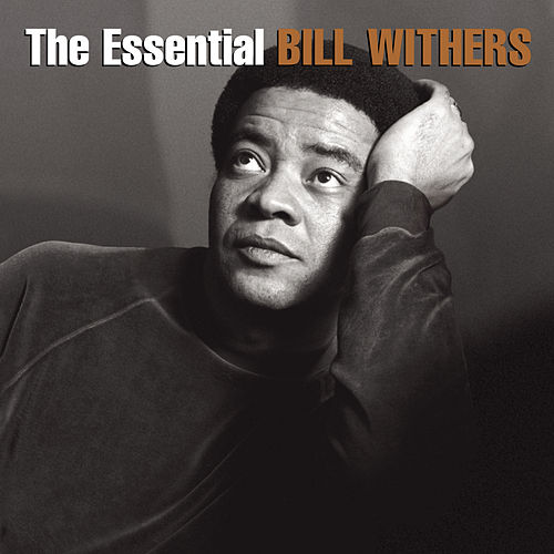 The Essential Bill Withers by Bill Withers