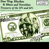 Doo Wop, Rhythm & Blues & Novelties - Treasures Of The 50's & 60's by Various Artists