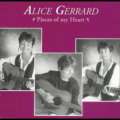 Pieces Of My Heart by Alice Gerrard