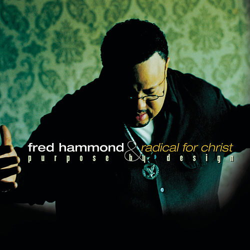 Purpose By Design by Fred Hammond