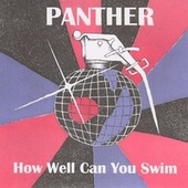 How Well Can You Swim? by Panther