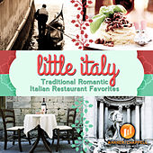 Little Italy: Traditional Romantic Italian Restaurant Favorites by Cafe Roma Ensemble