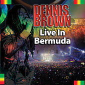 Live! In Bermuda by Dennis Brown