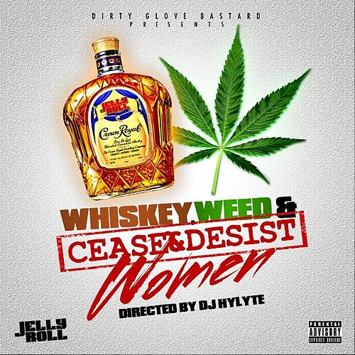 Jelly Roll Whiskey, Weed, & Women 2013 by Jelly Roll