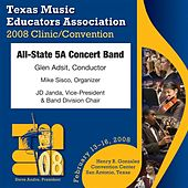 2008 Texas Music Educators Association (TMEA): All-State 5A Concert Band by Texas All State 5A Concert Band