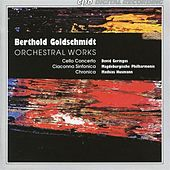 Goldschmidt: Orchestral Works by Various Artists