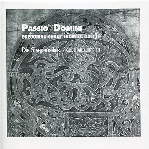 Passio Domini - Gregorian Chant from St. Gall II by Die Singphoniker